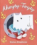 Ahoyty-Toyty, Helen Stephens, 0385750404
