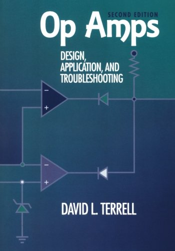 Op Amp Electronics (Op Amps: Design, Application, and Troubleshooting, Second Edition)