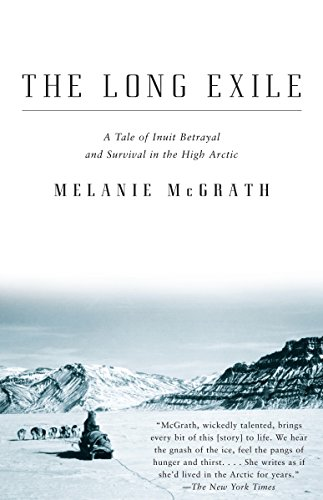 The Long Exile: A Tale of Inuit Betrayal and Survival in the High Arctic