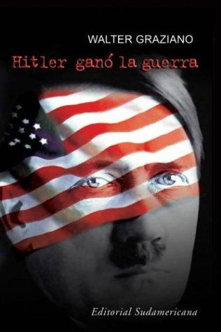 Download Hitler Gano La Guerra / Hitler Won the War (Spanish Edition) ebook
