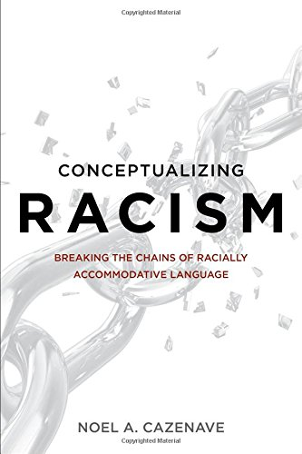 Conceptualizing Racism: Breaking The Chains Of Racially Accommodative Language