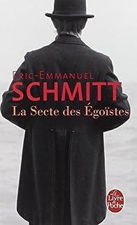 La secte des égoïstes, Schmitt, Eric-Emmanuel