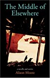 The Middle of Elsewhere, Alison Moore, 0976800713