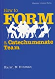 How to Form a Catechumenate Team, Powell, Karen H., 0930467531