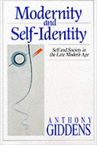 Modernity And Self Identity: Self And Society In The Late Modern Age by Anthony Giddens