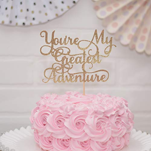 You're My Greatest Adventure Gold Cake Topper for Travel themed Wedding - Bridal Shower ()