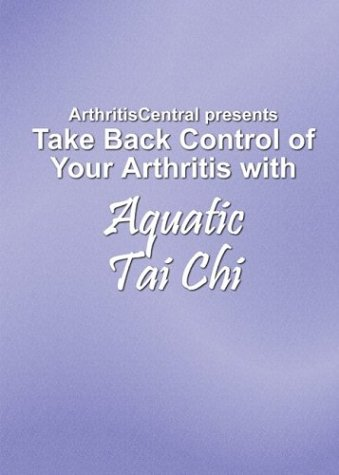 Take Back Control of Your Arthritis with Aquatic Tai Chi [VHS]