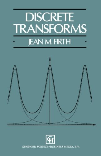 Discrete Transforms by J M Firth