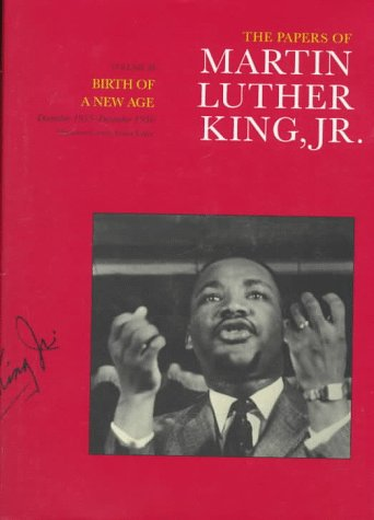 3: The Papers of Martin Luther King, Jr., Volume III: Birth of a New Age, December 1955-December 1956 (Martin Luther King Papers)