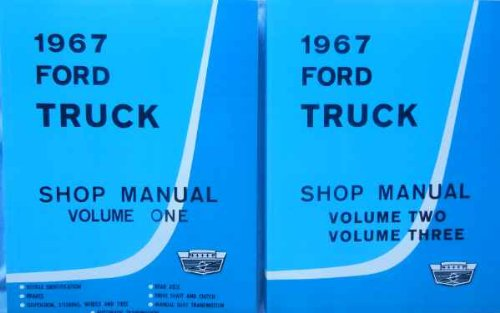 1967 FORD TRUCK & PICKUP FACTORY REPAIR SHOP & SERVICE 2 BOOK SET OF 3 MANUALS - INCLUDES F100 F150 F250 F350 F500 F600 TO F7000, C-Series, W-Series, P-Series, WT-Series, L-Series, LN-series, N-Series, HT-Series 67 (1967 Ford Trucks)