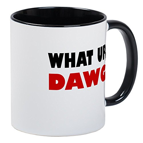 CafePress - What Up, DAWG Mug - Unique Coffee Mug, Coffee Cup