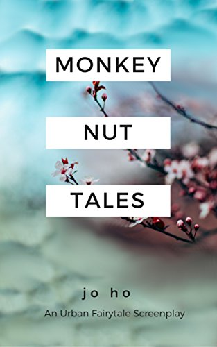 Book: Monkey Nut Tales - A Fantastical Drama Screenplay by Jo Ho
