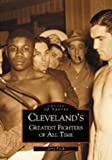 img - for Cleveland's Greatest Fighters of All Time (Images of Sports) book / textbook / text book