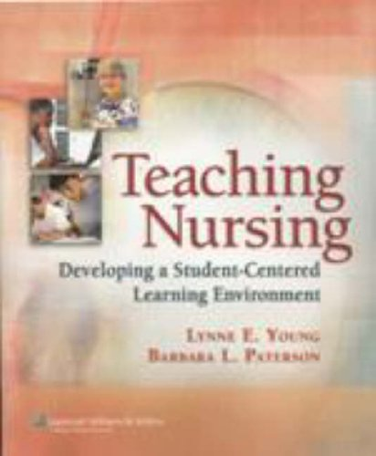 Teaching Nursing  Developing A Student Centered Learning Environment