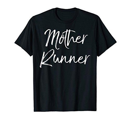 Mother Runner Shirt Funny Cute Running Shirt for Mom Workout