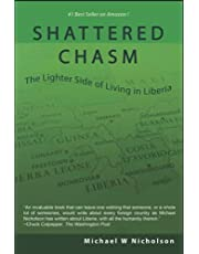 Shattered Chasm: The Lighter Side of Living in Liberia