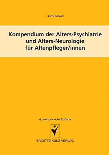 Kompendium der Alters-Psychiatrie und Alters-Neurologie für Altenpfleger/innen (Brigitte Kunz Verlag)