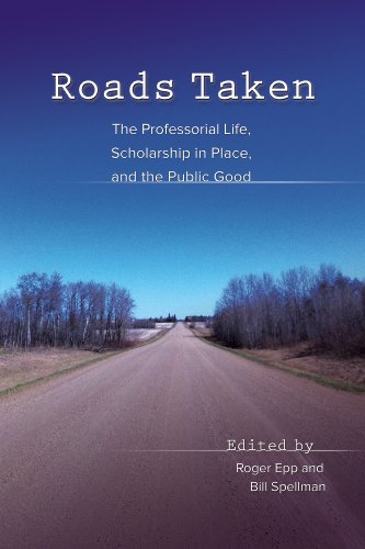 Roads Taken: The Professorial Life, Scholarship in Place, and the Public Good