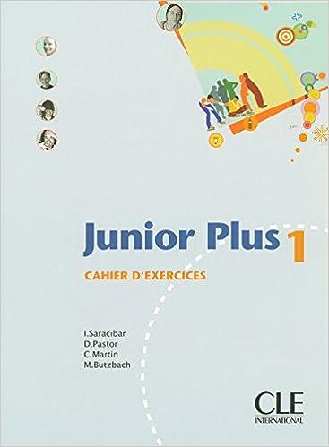Junior Plus 1: Cahier D'Exercises (French Edition): I Saracibar, D ...