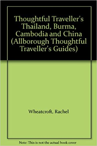 eBook kostenlos Prime Thoughtful Traveller's Thailand, Burma, Cambodia and China (Allborough Thoughtful Traveller's Guides) PDF by Rachel Wheatcroft