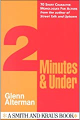 2 Minutes and Under: Character Monologues for Actors (Monologue Audition Series.) Paperback