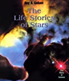 The Life Stories of Stars, Roy A. Gallant, 0761411526