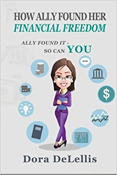 Book How Ally Found Her Financial Freedom: Ally Found It - So Can You