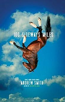 100 Sideways Miles by [Smith, Andrew]