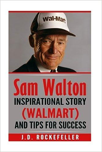 Sam Walton Inspirational Story Walmart And Tips For Success JD Rockefellers Book Club J D Rockefeller 9781540428028 Amazon Books