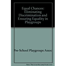 Equal Chances: Eliminating Discrimination and Ensuring Equality in Playgroups