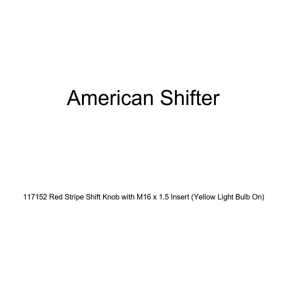 American Shifter 117152 Red Stripe Shift Knob with M16 x 1.5 Insert Yellow Light Bulb On