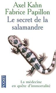Le secret de la salamandre : la médecine en quête d'immortalité