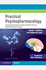 Practical Psychopharmacology: Translating Findings From Evidence-Based Trials into Real-World Clinical Practice Kindle Edition