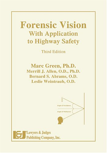Forensic Vision With Application To Highway Safety  Third Edition
