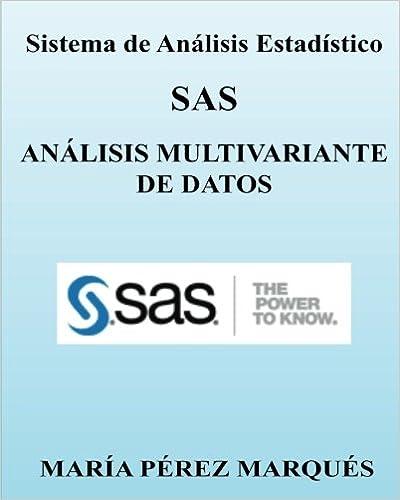 Sistema de Analisis Estadistico SAS. ANALISIS MULTIVARIANTE