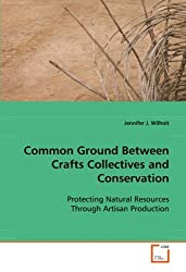 Common Ground Between Crafts Collectives and Conservation: Protecting Natural Resources Through Artisan Production