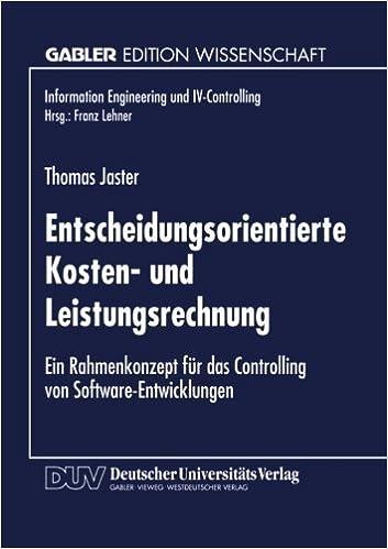 Book Entscheidungsorientierte Kosten- und Leistungsrechnung: Ein Rahmenkonzept f????r das Controlling von Software-Entwicklungen (Information Engineering und IV-Controlling) (German Edition) (2012-06-24)