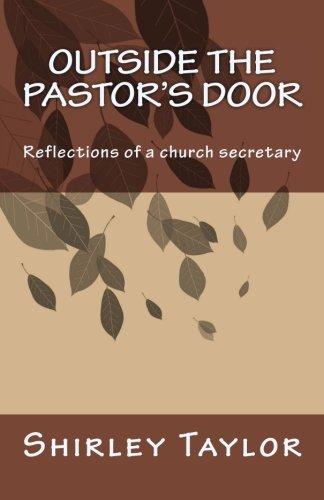 Door Secretary - Outside the pastor's door: Reflections of a church secretary
