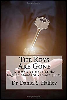 The Keys Are Gone: A simple critique of the English Standard Version (ESV)