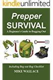 Prepper Survival: A Beginner's Guide to Bugging Out (Including Bug-out Bag Checklist)