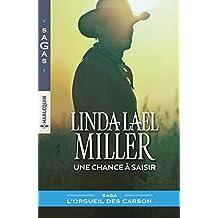 Une chance à saisir : (L'orgueil des Carson t. 3) (French Edition)