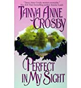 [(Perfect in My Sight)] [by: Tanya Anne Crosby]