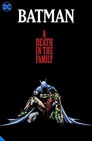 Batman: A Death in the Family The Deluxe Edition