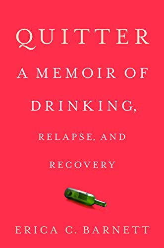 Book Cover: Quitter: A Memoir of Drinking, Relapse, and Recovery