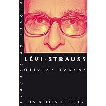 Lévi-Strauss (Figures du savoir t. 48) (French Edition)