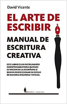 Arte de escribir, El. Manual de escritura creativa
