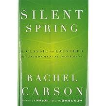 Silent Spring: Written by Rachel Carson, 2002 Edition, (40 Anv) Publisher: Houghton Mifflin Harcourt [Hardcover]