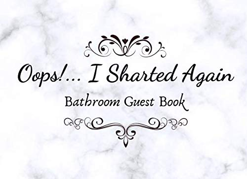 Opps! I Sharted Again. Bathroom Guestbook.: Funny House Warming Gag -