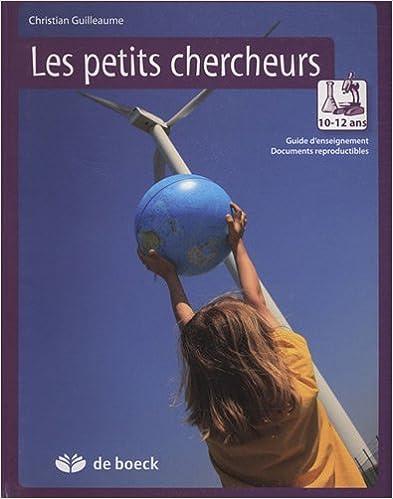 Livre gratuits Les petits chercheurs 10-12 ans : Guide d'enseignement avec documents reproductibles pdf
