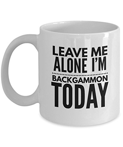 Backgammon Mug - Leave Me Alone I'm Backgammon Today ()